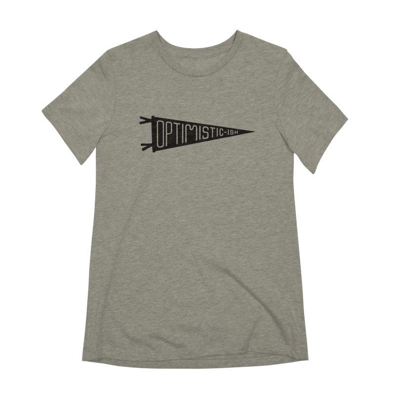 Optimistic-ish Women's Extra Soft T-Shirt by No Agenda by Andy Rado