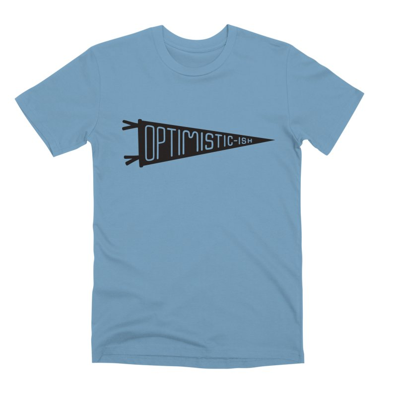Optimistic-ish Men's Premium T-Shirt by No Agenda by Andy Rado