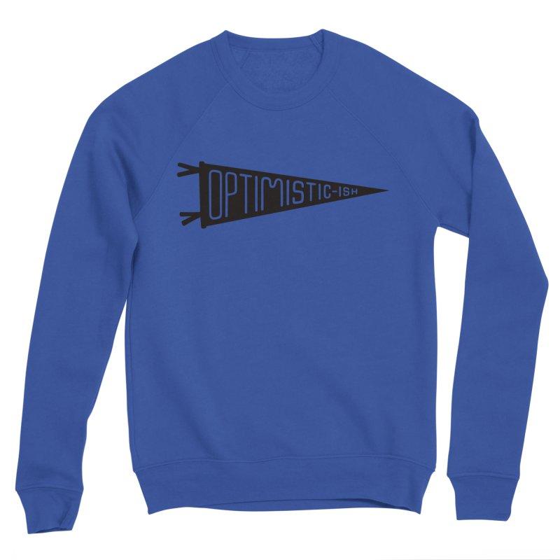 Optimistic-ish Men's Sweatshirt by &y | Andy Rado