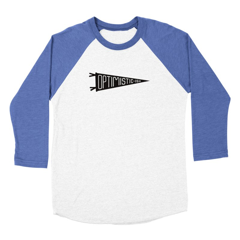 Optimistic-ish Men's Baseball Triblend Longsleeve T-Shirt by No Agenda by Andy Rado