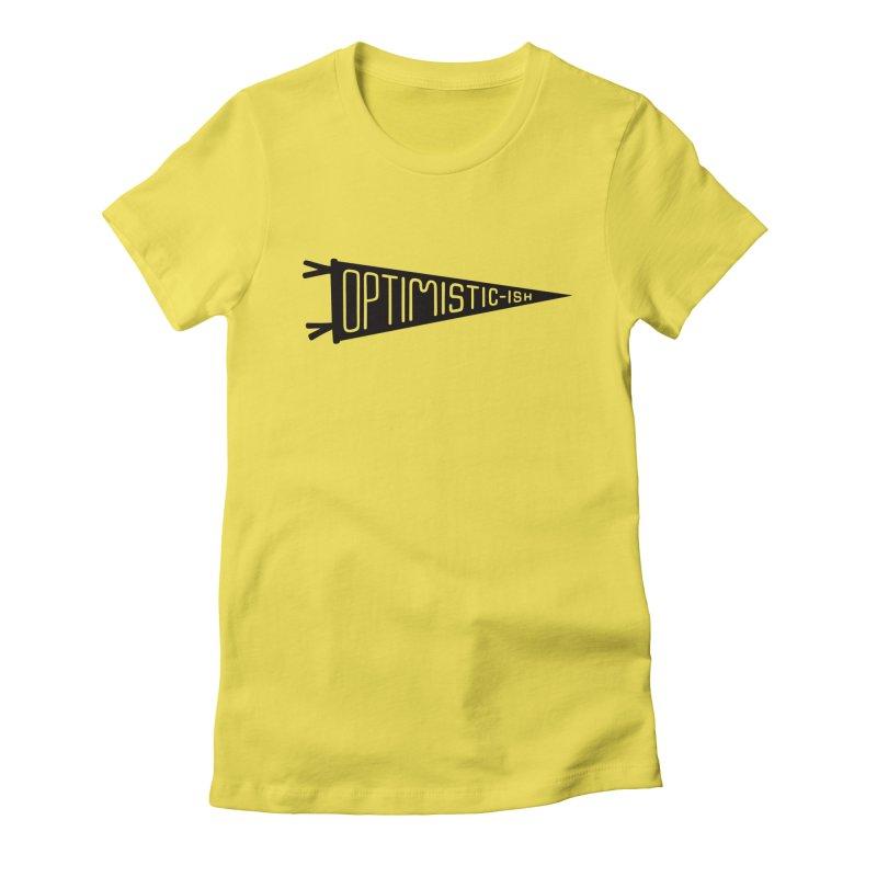 Optimistic-ish Women's T-Shirt by &y | Andy Rado