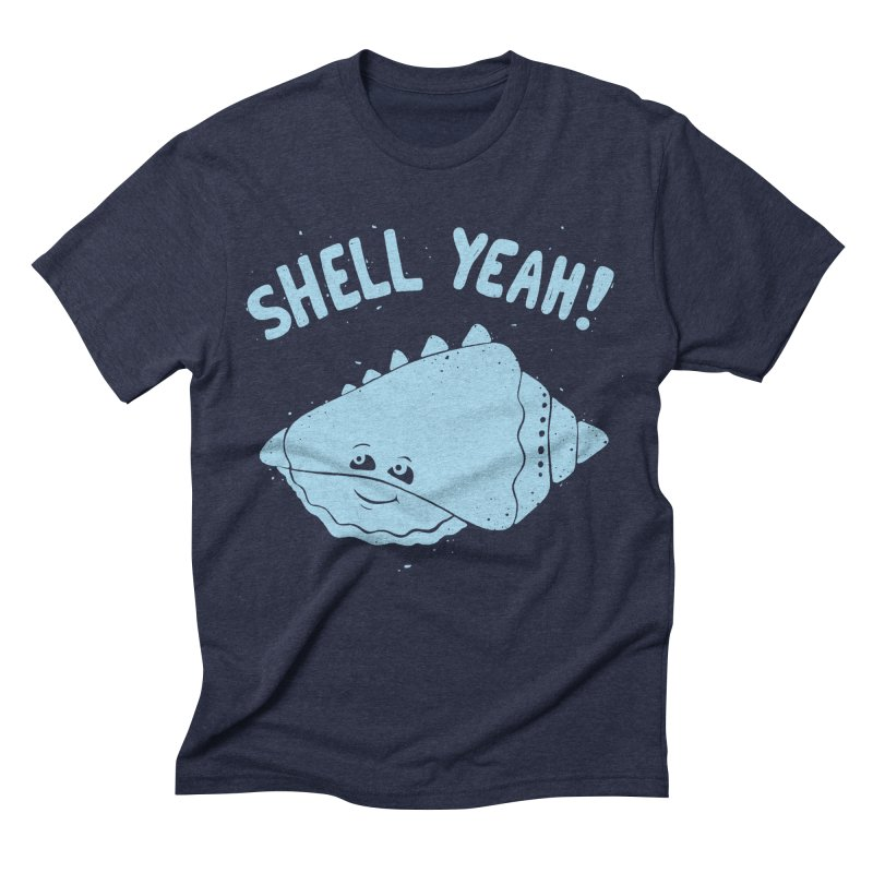 (S)HELL YEAH!  Men's Triblend T-shirt by DYLAN'S SHOP