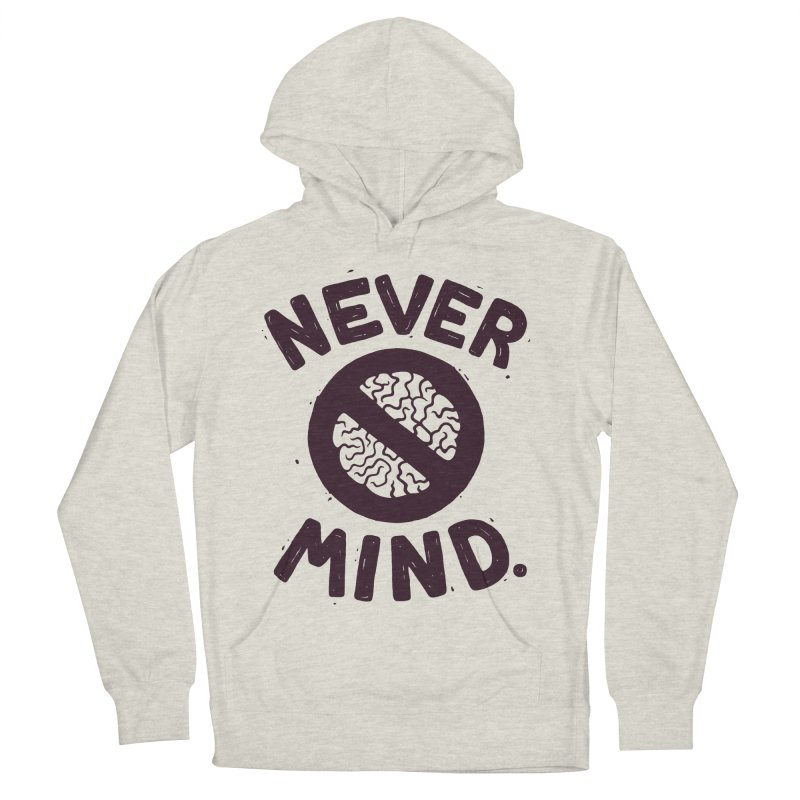 NEVER M/ND Men's Pullover Hoody by DYLAN'S SHOP