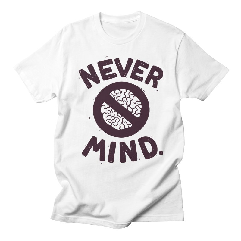 NEVER M/ND Men's T-shirt by DYLAN'S SHOP