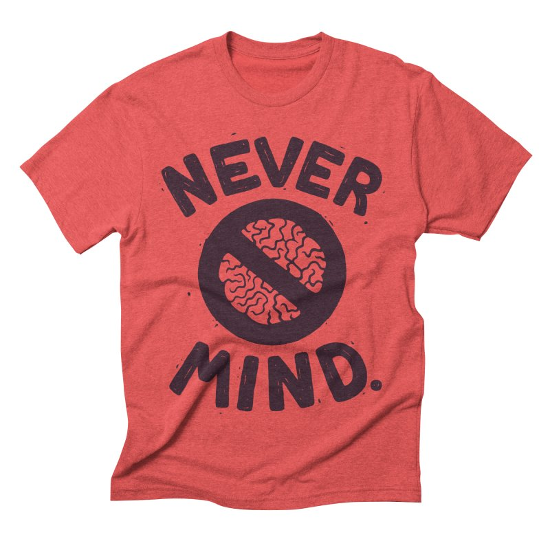 NEVER M/ND Men's Triblend T-shirt by DYLAN'S SHOP