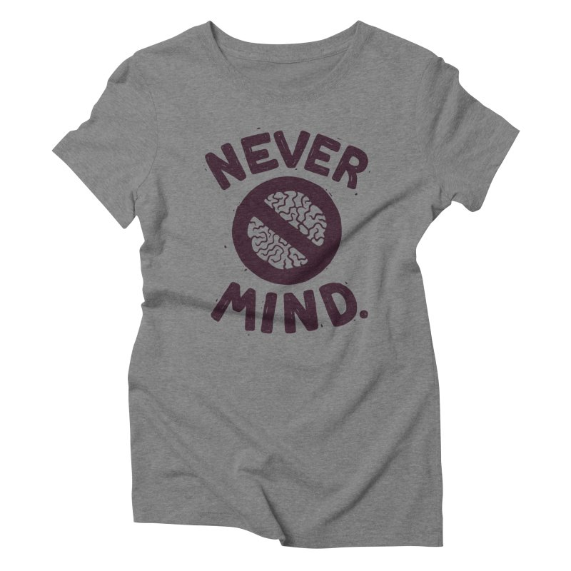 NEVER M/ND Women's Triblend T-shirt by DYLAN'S SHOP