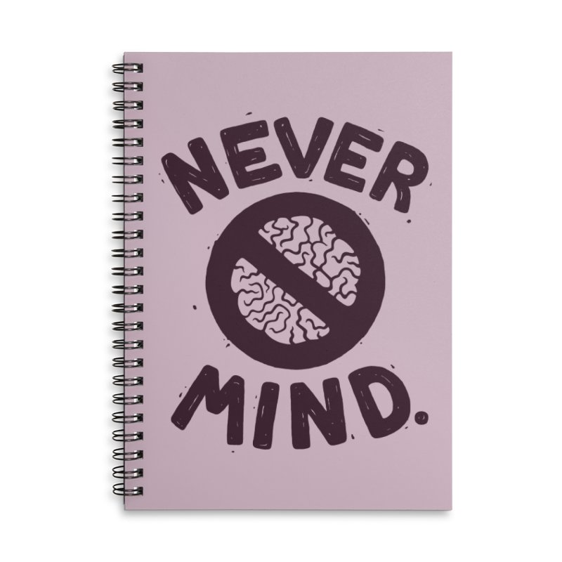 NEVER M/ND in Lined Spiral Notebook by DYLAN'S SHOP