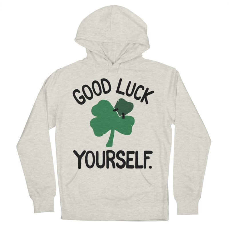 GOOD LUCK YOURSELF Women's Pullover Hoody by DYLAN'S SHOP