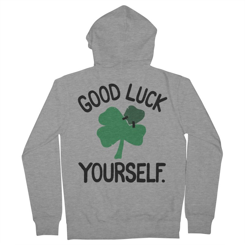 GOOD LUCK YOURSELF Women's Zip-Up Hoody by DYLAN'S SHOP