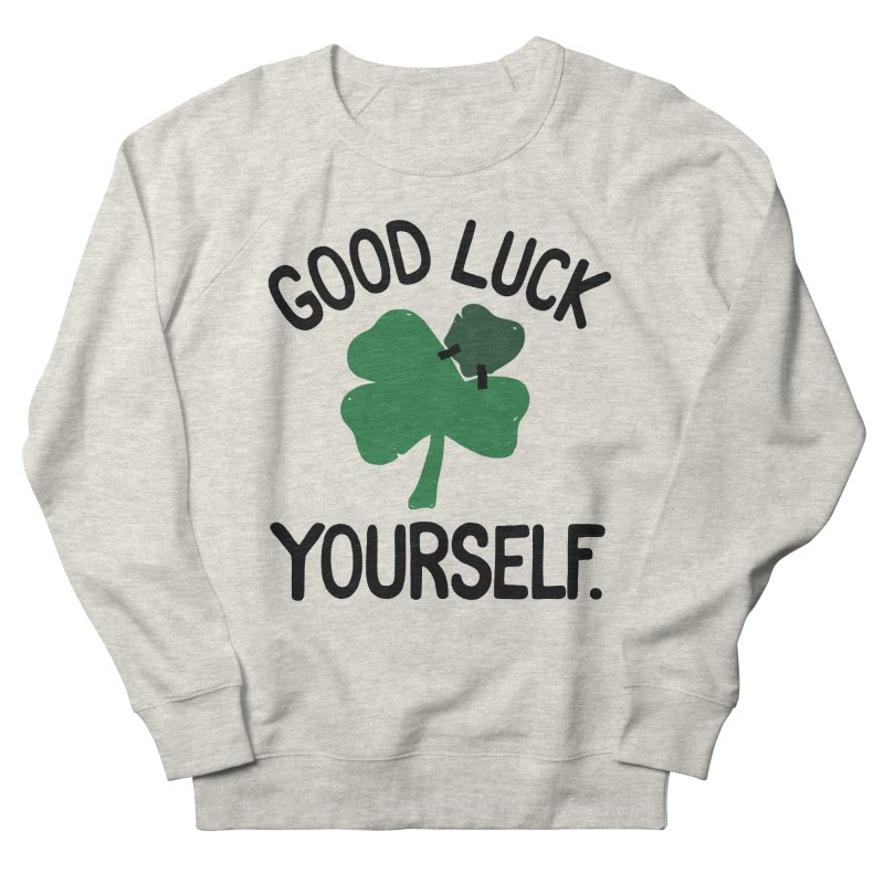 GOOD LUCK YOURSELF   by DYLAN'S SHOP