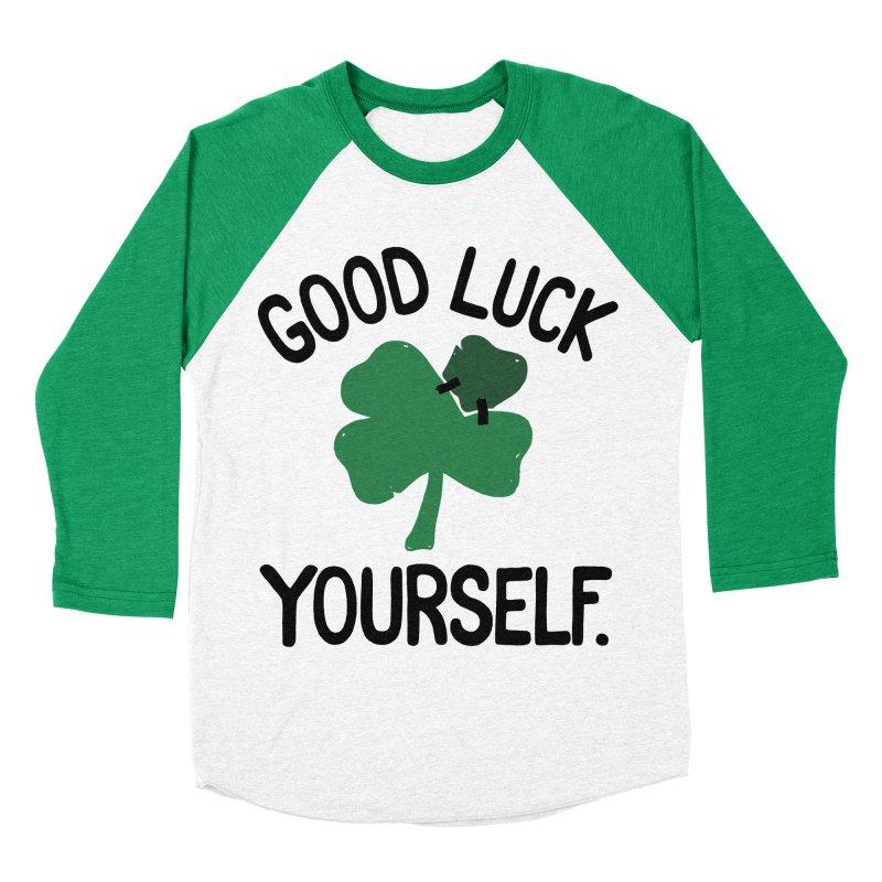 GOOD LUCK YOURSELF Men's Baseball Triblend T-Shirt by DYLAN'S SHOP