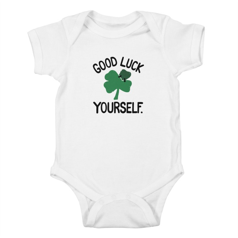 GOOD LUCK YOURSELF Kids Baby Bodysuit by DYLAN'S SHOP