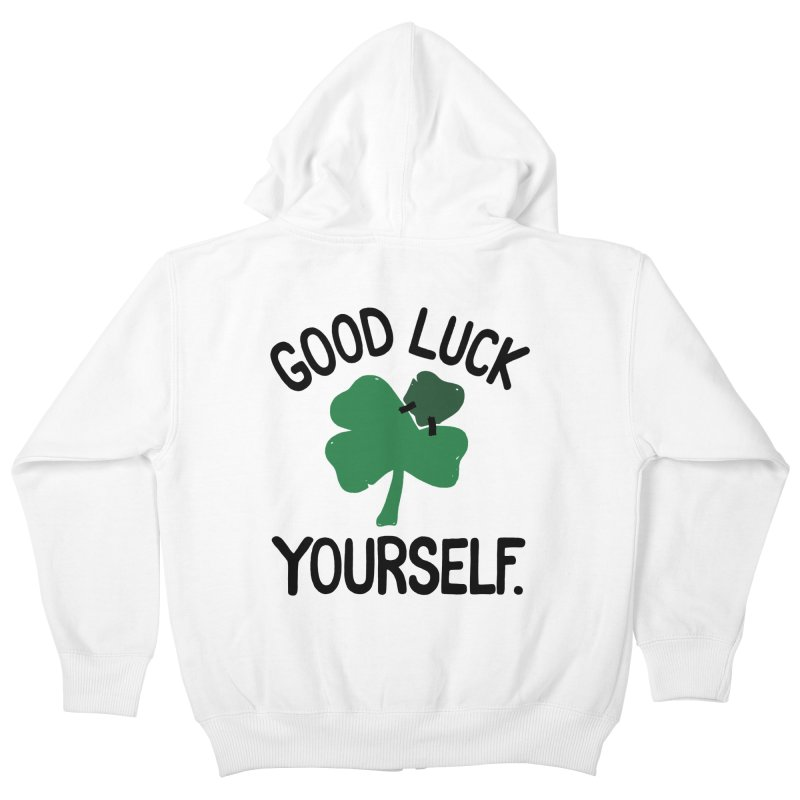 GOOD LUCK YOURSELF Kids Zip-Up Hoody by DYLAN'S SHOP