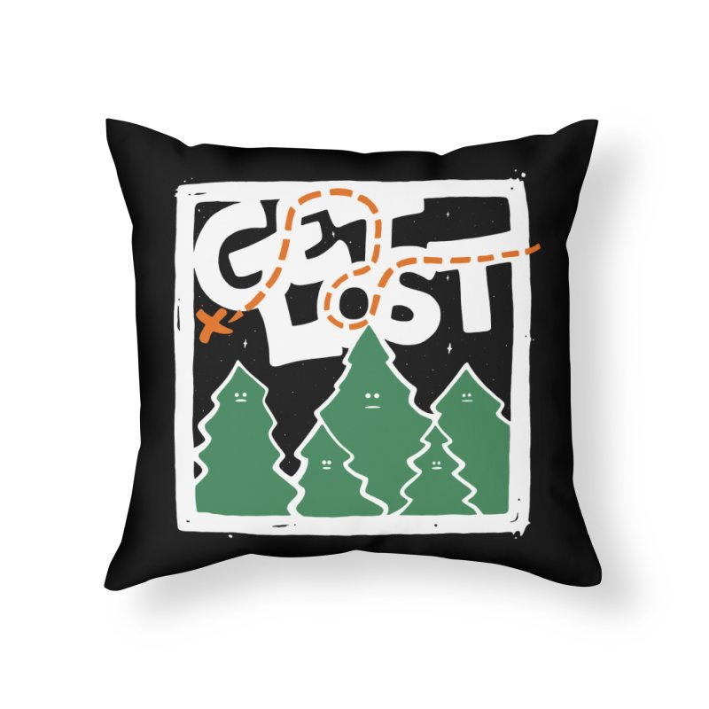 GET LOST Home Throw Pillow by DYLAN'S SHOP
