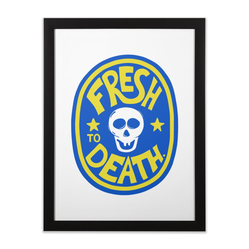 ROT ON!  Home Framed Fine Art Print by DYLAN'S SHOP