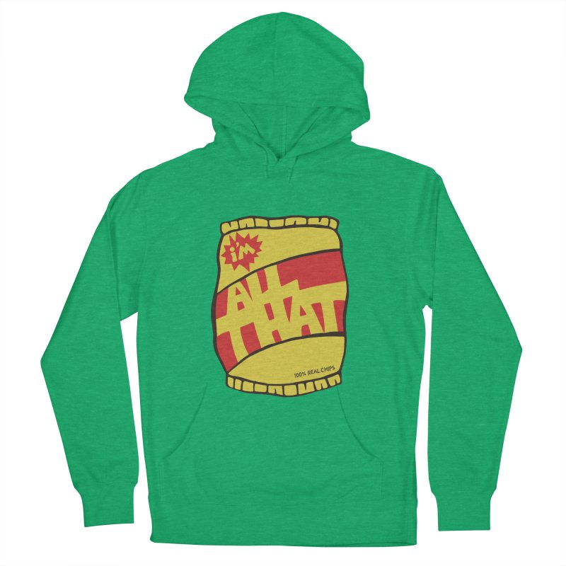 ALL THAT!  Men's Pullover Hoody by DYLAN'S SHOP