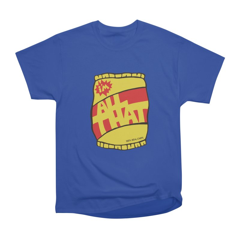 ALL THAT!  Men's Classic T-Shirt by DYLAN'S SHOP