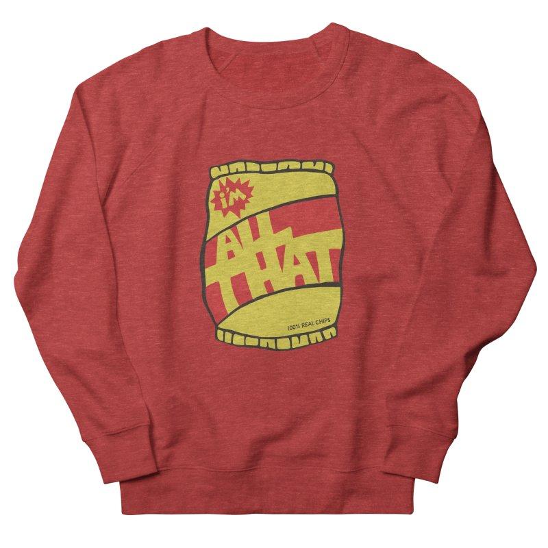 ALL THAT!  Women's Sweatshirt by DYLAN'S SHOP