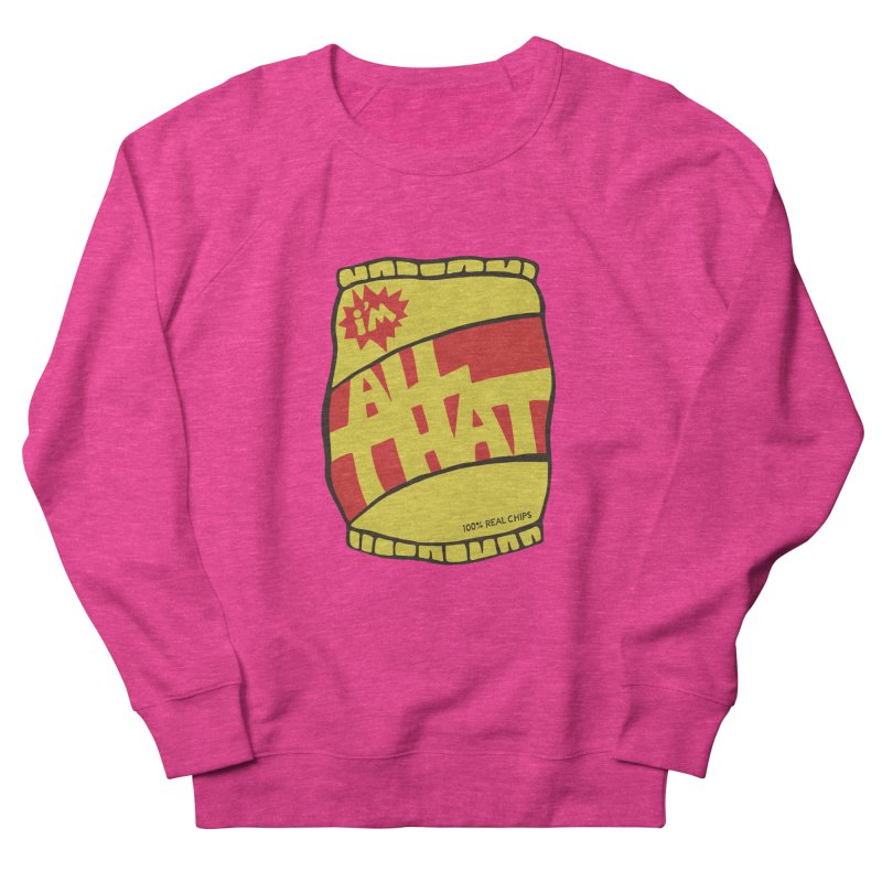 ALL THAT!  Men's Sweatshirt by DYLAN'S SHOP
