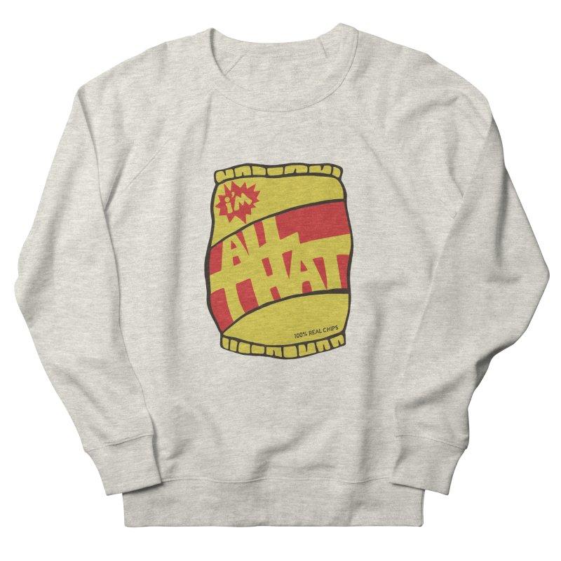 ALL THAT!  Men's Sweatshirt by DYLAN'S SHOP
