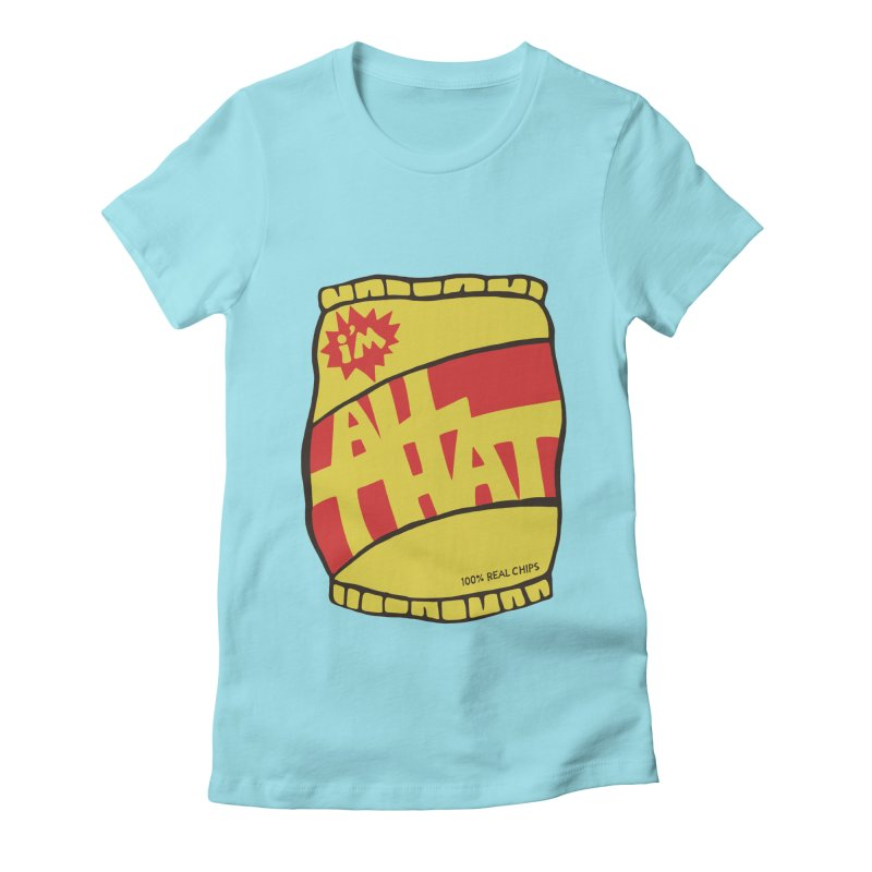 ALL THAT!  Women's Fitted T-Shirt by DYLAN'S SHOP