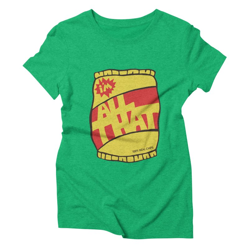 ALL THAT!  Women's Triblend T-shirt by DYLAN'S SHOP
