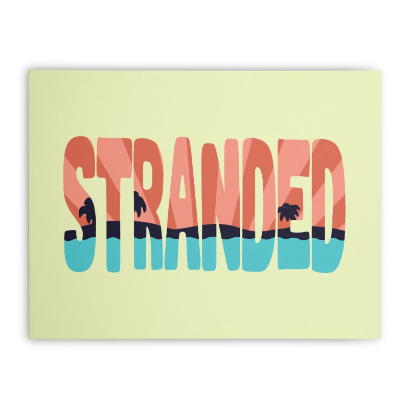 STR\NDED Home Stretched Canvas by DYLAN'S SHOP