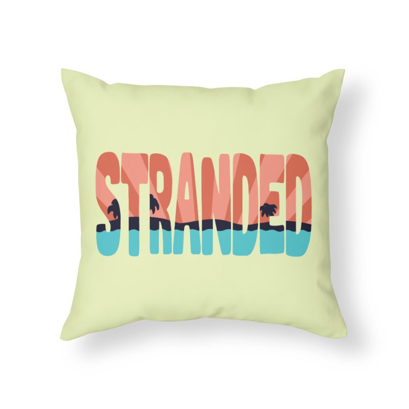 STR\NDED Home Throw Pillow by DYLAN'S SHOP