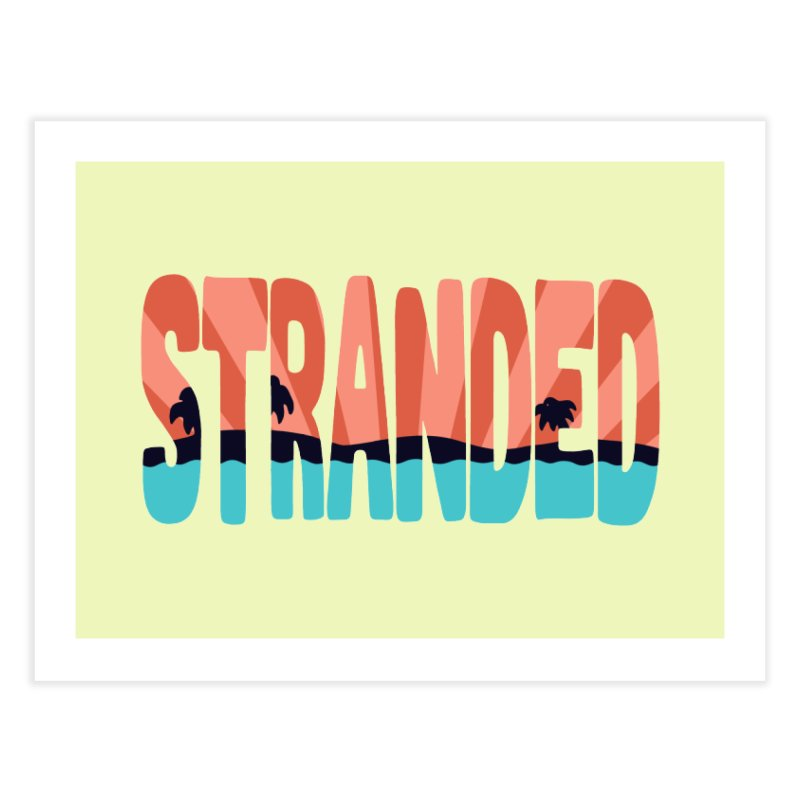 STR\NDED Home Fine Art Print by DYLAN'S SHOP