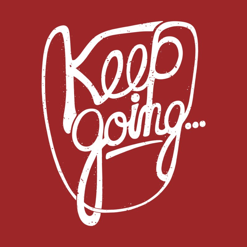 KEEP GO/NG None  by DYLAN'S SHOP