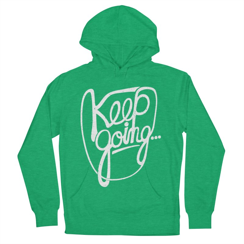 KEEP GO/NG Men's Pullover Hoody by DYLAN'S SHOP
