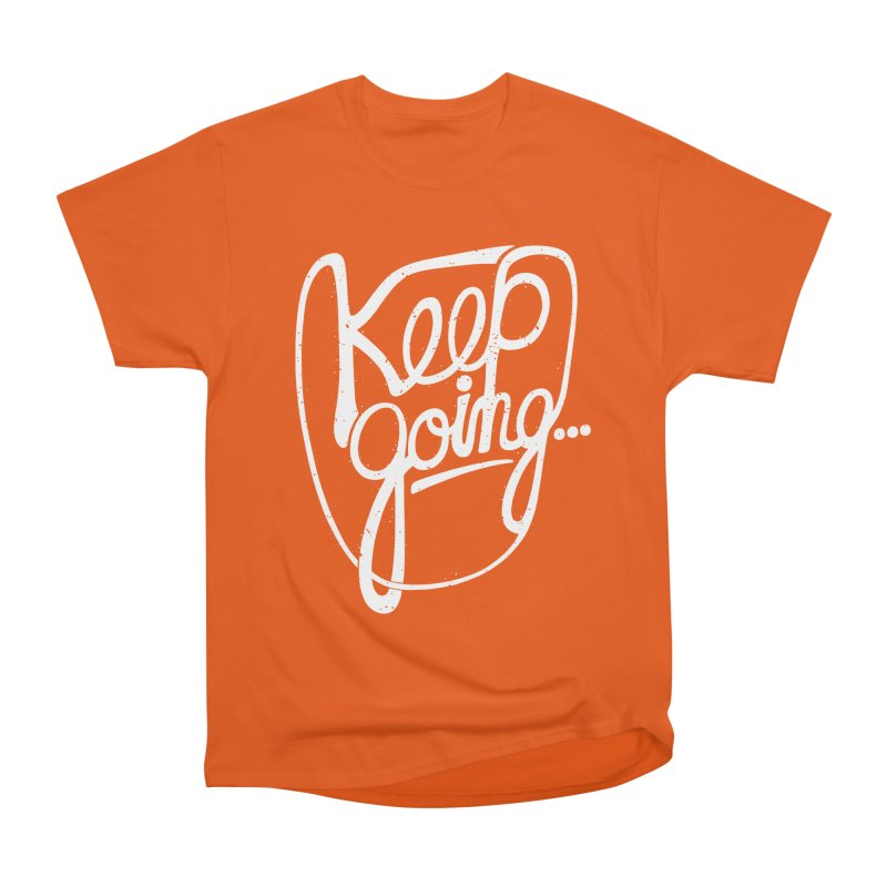 KEEP GO/NG Men's Classic T-Shirt by DYLAN'S SHOP