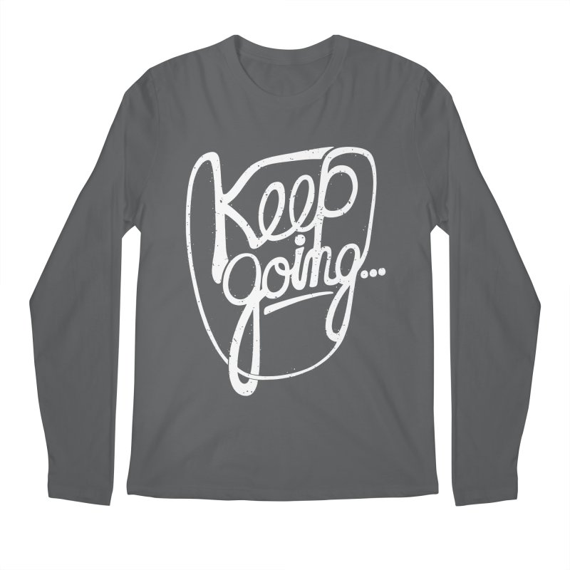 KEEP GO/NG Men's Longsleeve T-Shirt by DYLAN'S SHOP