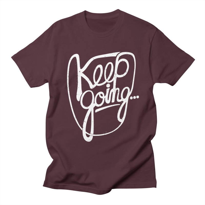 KEEP GO/NG Men's T-shirt by DYLAN'S SHOP