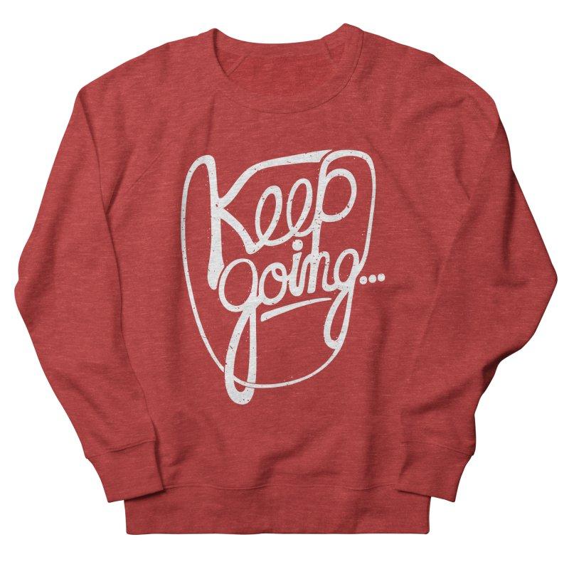 KEEP GO/NG Men's Sweatshirt by DYLAN'S SHOP