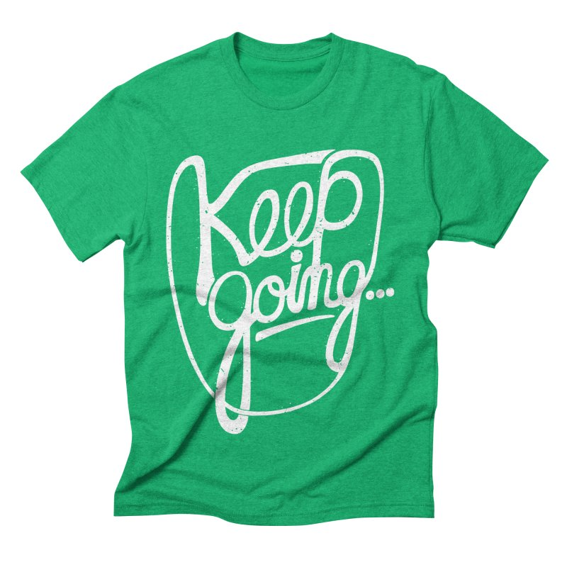 KEEP GO/NG Men's Triblend T-shirt by DYLAN'S SHOP