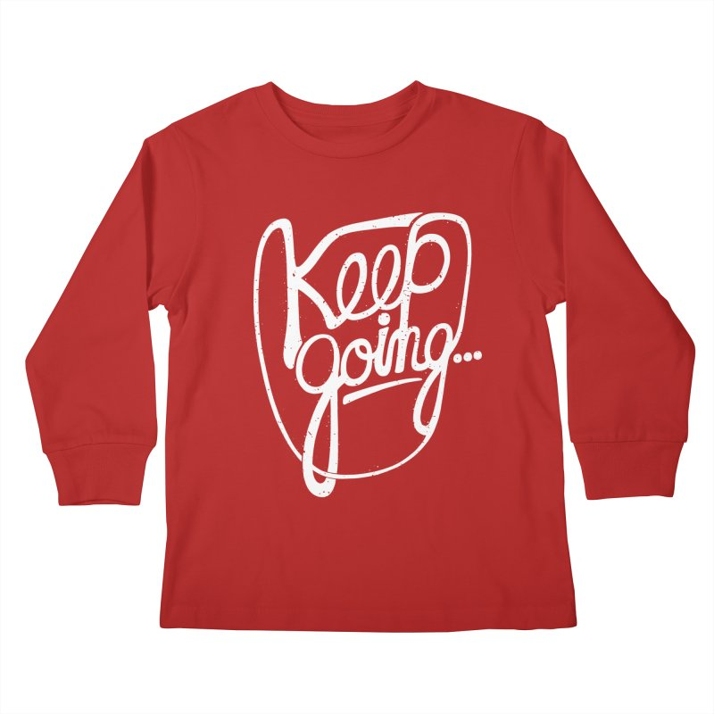 KEEP GO/NG Kids Longsleeve T-Shirt by DYLAN'S SHOP