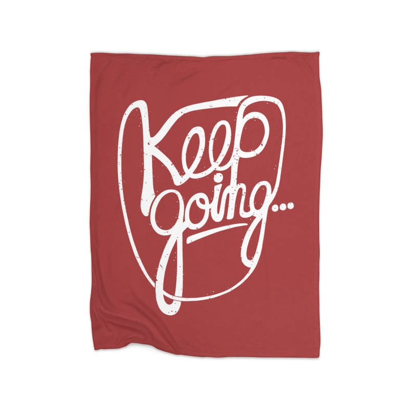 KEEP GO/NG Home Blanket by DYLAN'S SHOP