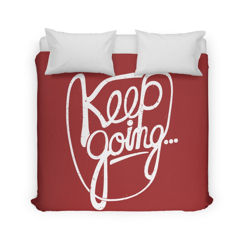 KEEP GO/NG Home Duvet by DYLAN'S SHOP