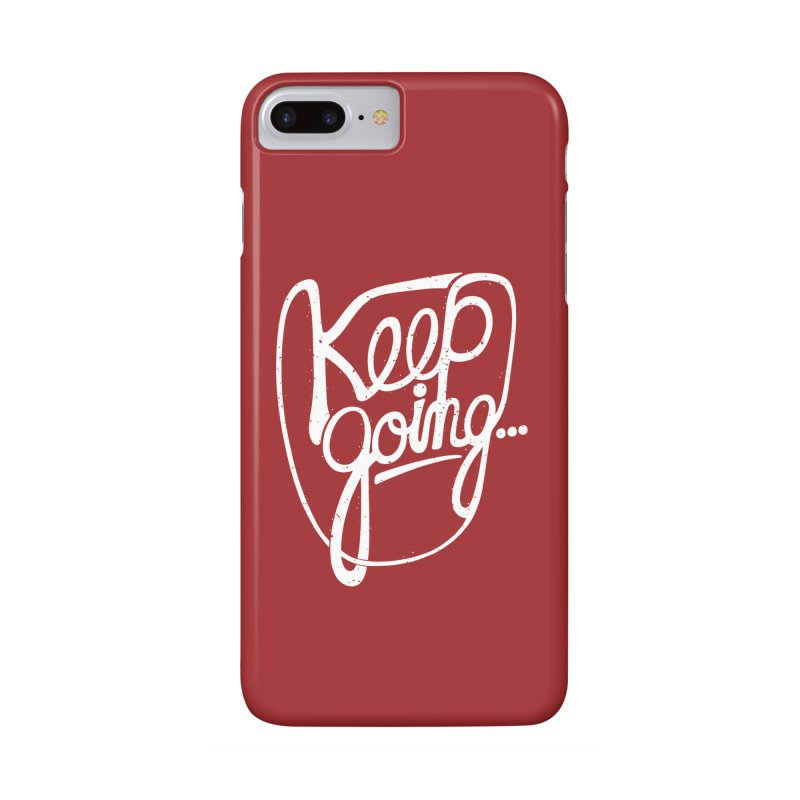 KEEP GO/NG Accessories Phone Case by DYLAN'S SHOP