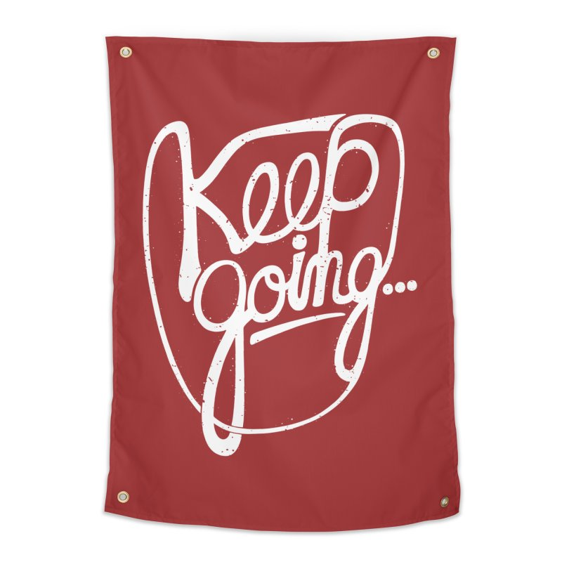 KEEP GO/NG Home Tapestry by DYLAN'S SHOP