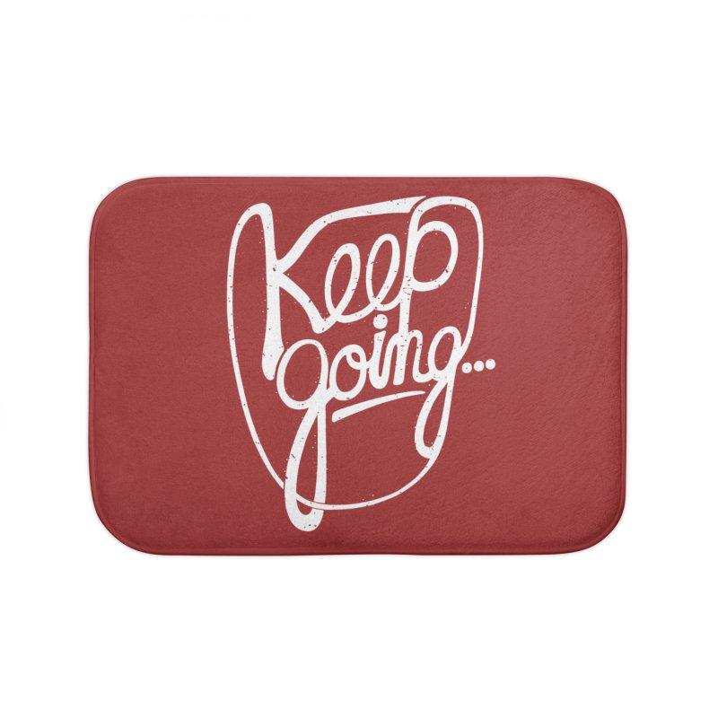 KEEP GO/NG Home Bath Mat by DYLAN'S SHOP