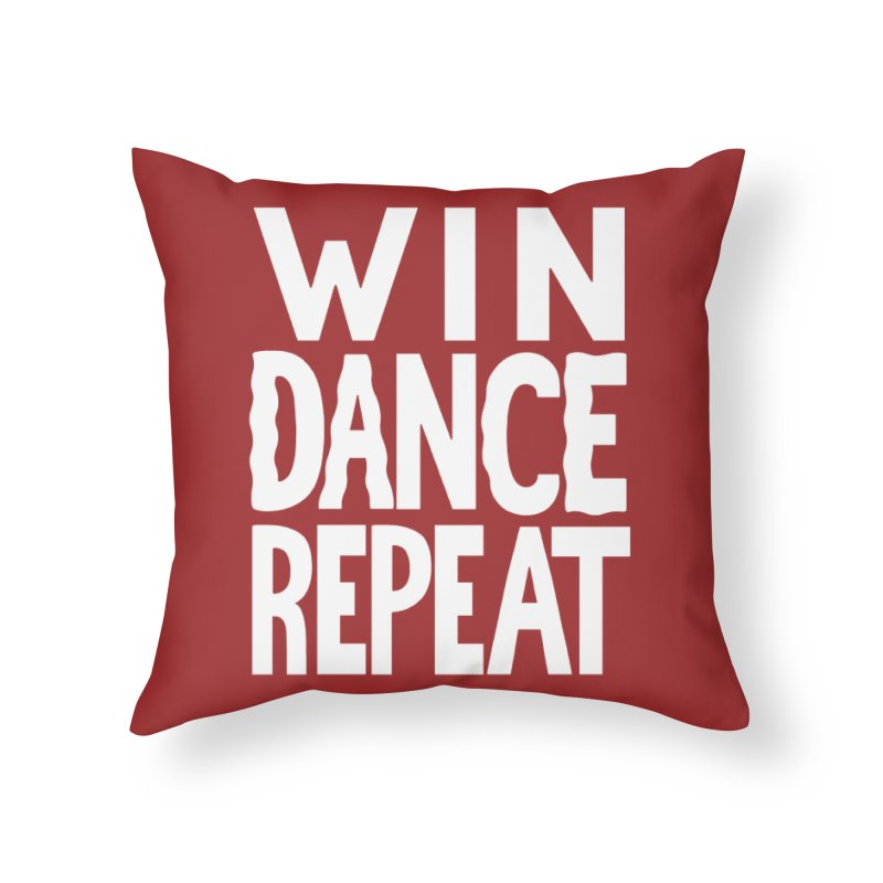 W/N D\NCE REPE\T Home Throw Pillow by DYLAN'S SHOP