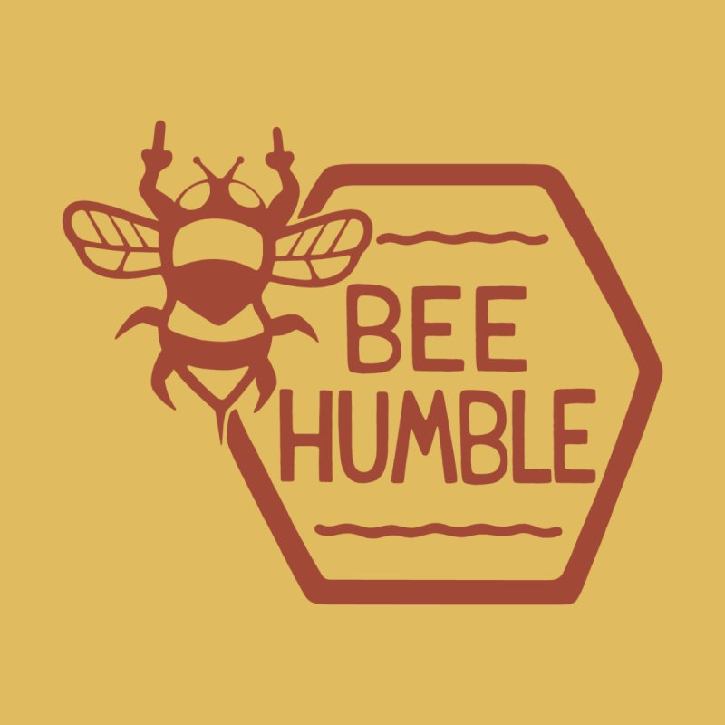 BEE HUMBLE by DYLAN'S SHOP