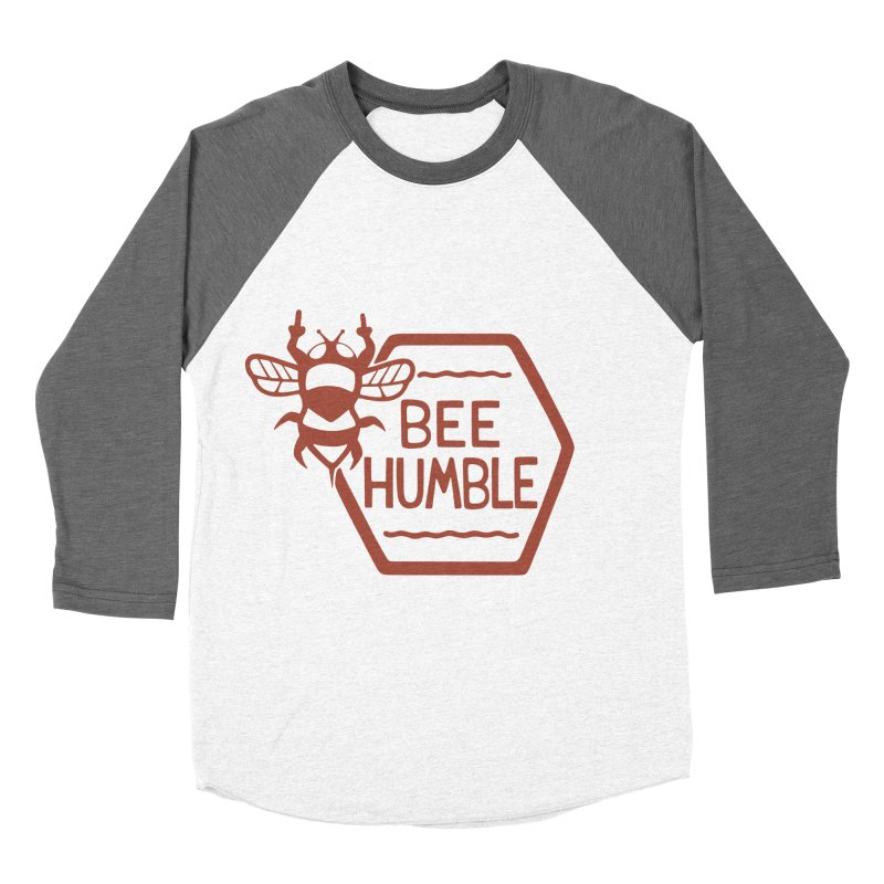 BEE HUMBLE Women's Baseball Triblend Longsleeve T-Shirt by DYLAN'S SHOP