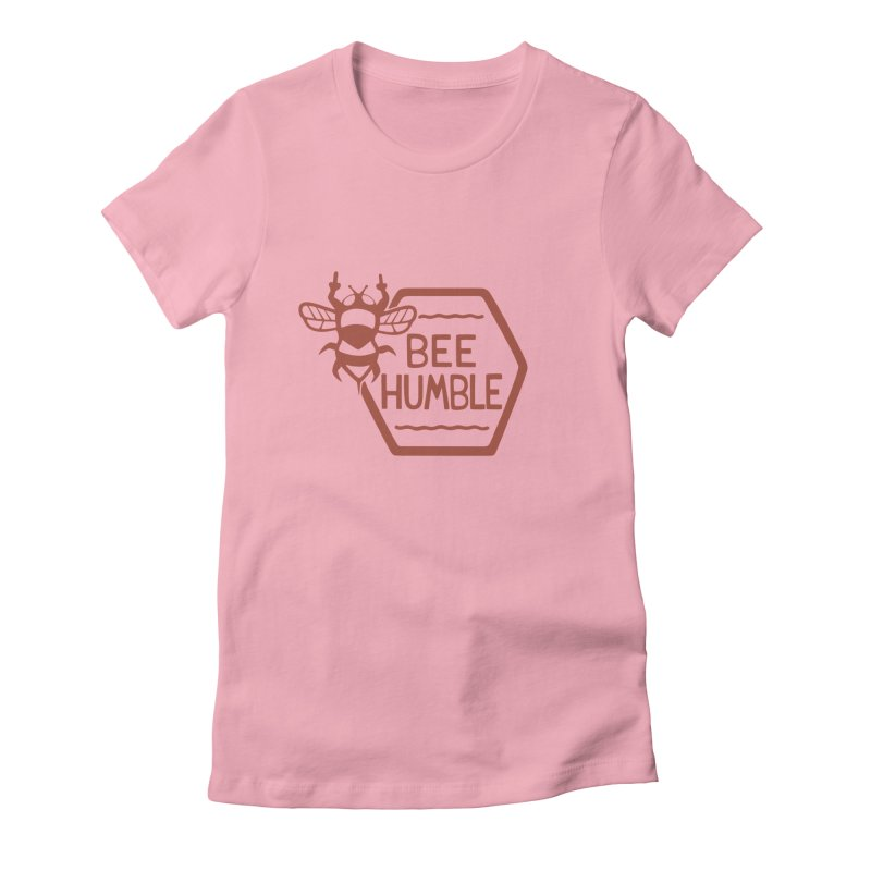 BEE HUMBLE Women's Fitted T-Shirt by DYLAN'S SHOP