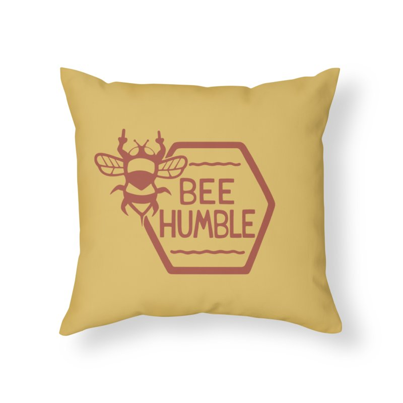 BEE HUMBLE Home Throw Pillow by DYLAN'S SHOP