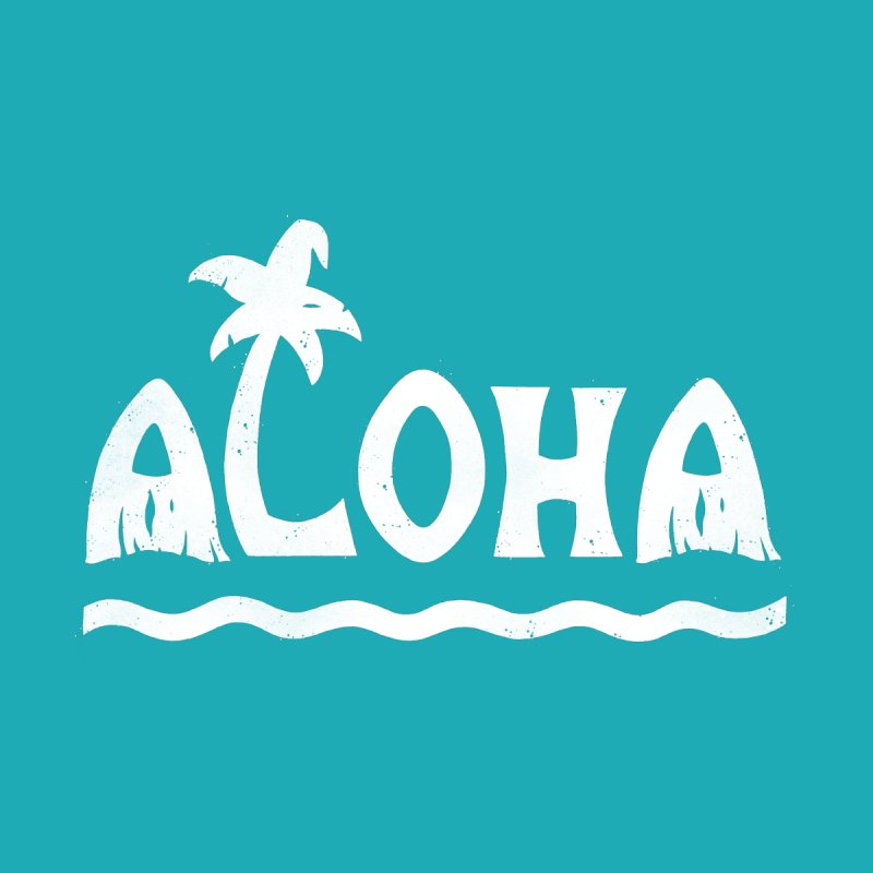 ALOHA! None  by DYLAN'S SHOP