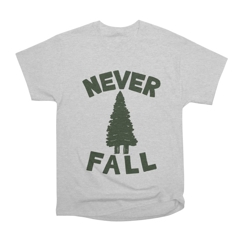 NEVER F\LL Women's Heavyweight Unisex T-Shirt by DYLAN'S SHOP
