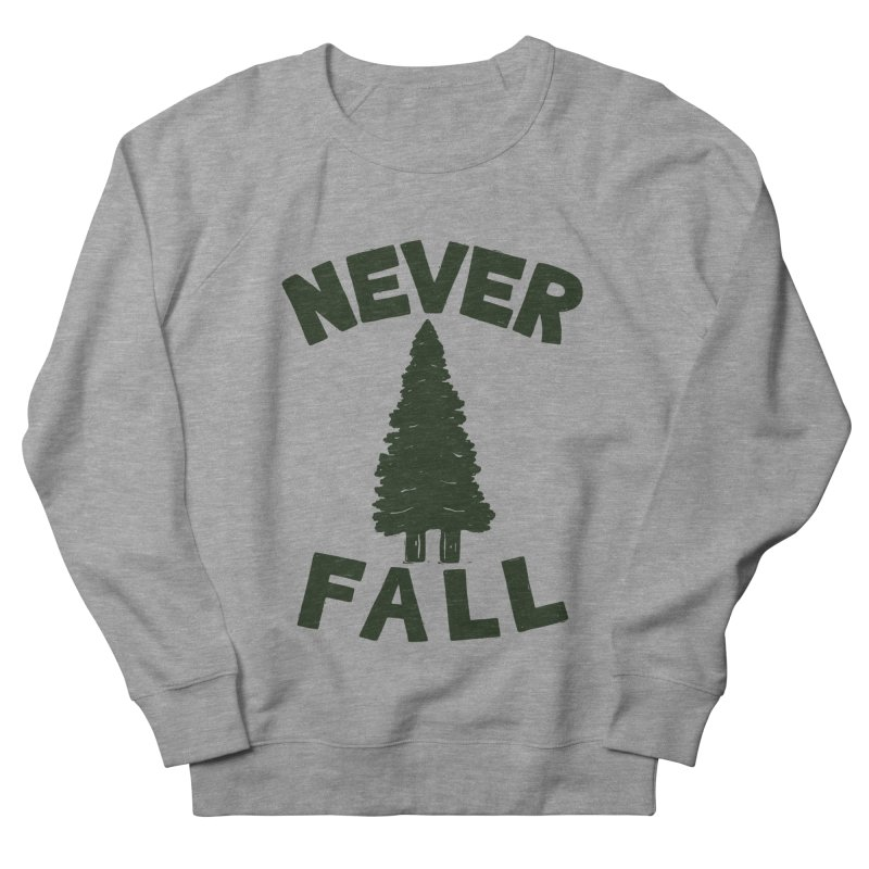 NEVER F\LL Women's Sweatshirt by DYLAN'S SHOP
